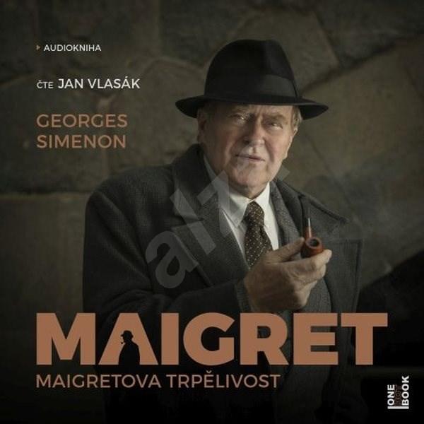 Maigretova trpělivost - Georges Simenon