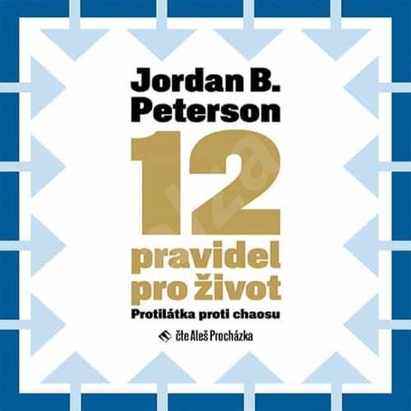 12 pravidel pro život - Jordan B. Peterson
