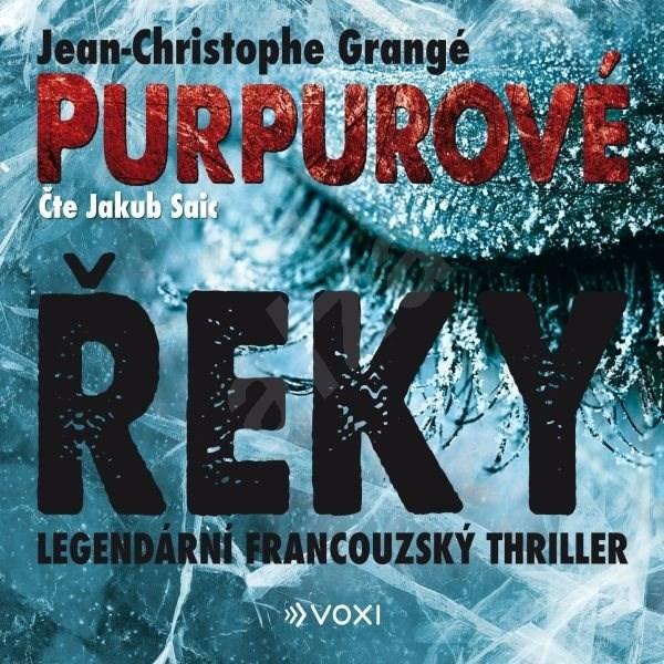 Purpurové řeky - Jean-Christophe Grange