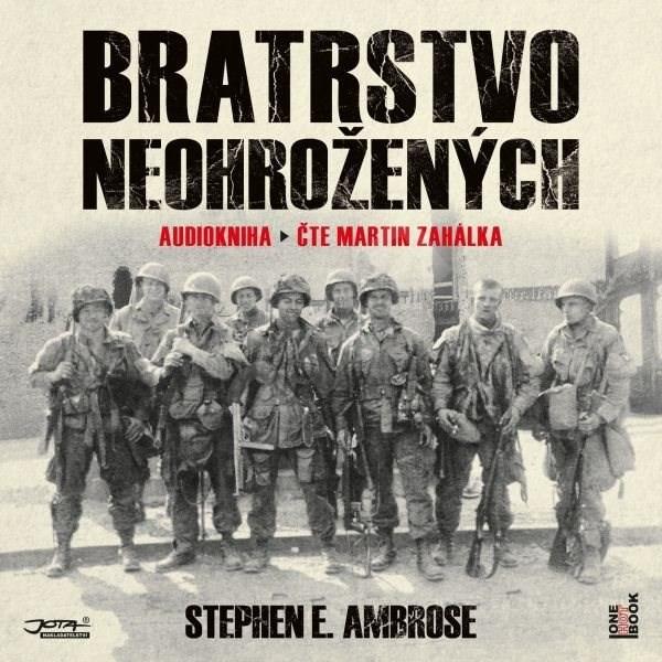 Bratrstvo neohrožených - Stephen E. Ambrose