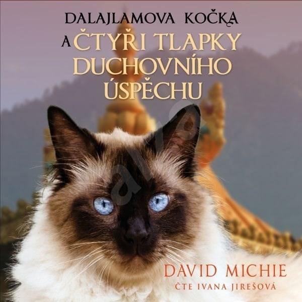 Dalajlamova kočka a čtyři tlapky duchovního úspěchu - David Michie
