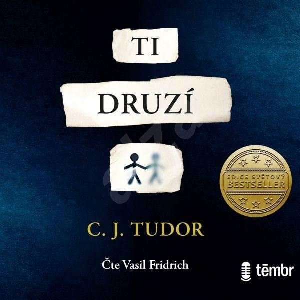 Ti druzí - C. J. Tudor