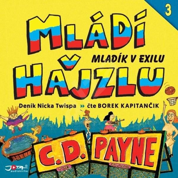 Mládí v hajzlu 3: Mladík v exilu - C. D. Payne