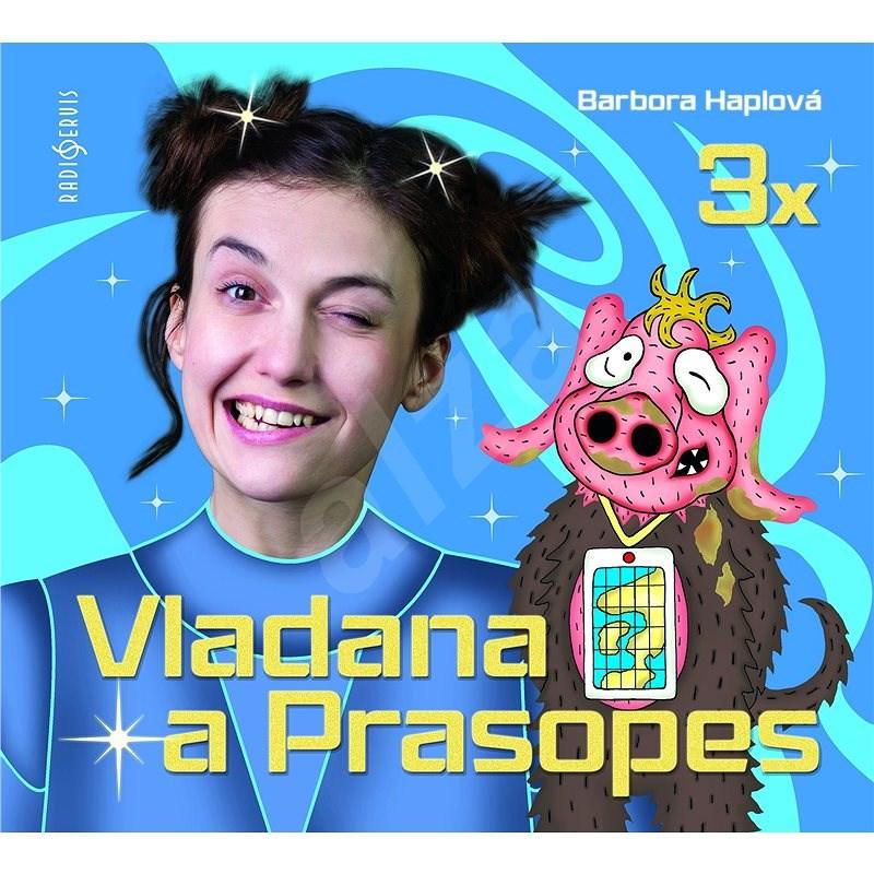 3x Vladana a Prasopes (komplet) - Barbora Haplová