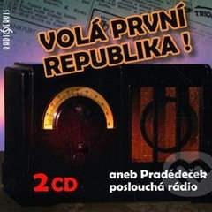 Volá první republika! aneb Pradědeček poslouchá rádio - Různí