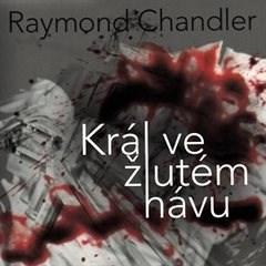 Král ve žlutém hávu - Raymond Chandler