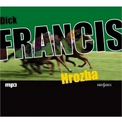 Hrozba - Dick Francis