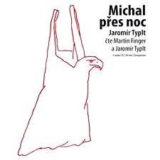 Michal přes noc - Jaromír Typlt