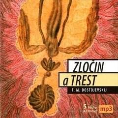 Zločin a trest - Fjodor Michaljovič Dostojevskij