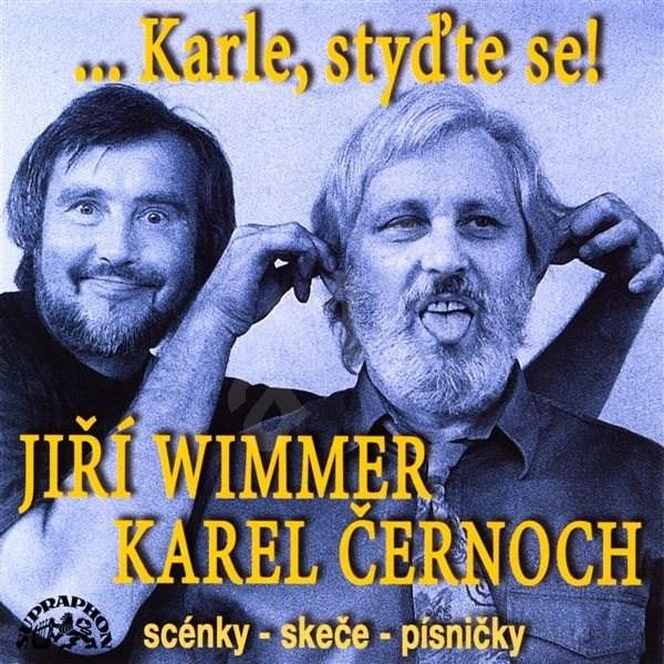 Karle, styďte se! Scénky, skeče, písničky - Jiří Wimmer