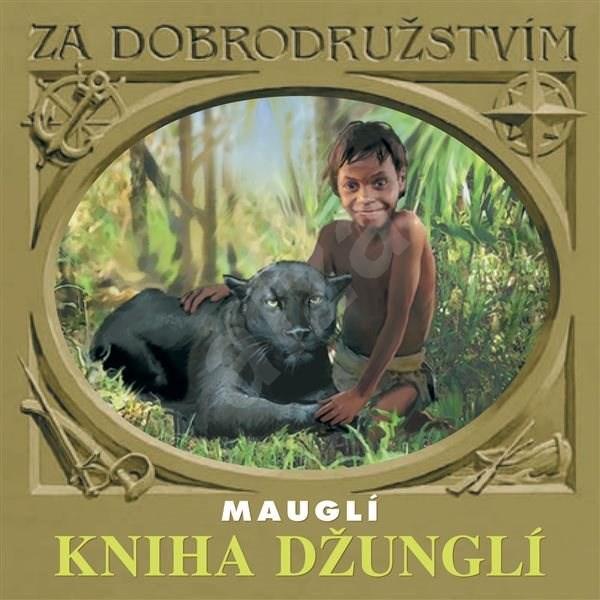 Kniha džunglí - Mauglí - Rudyard Kipling