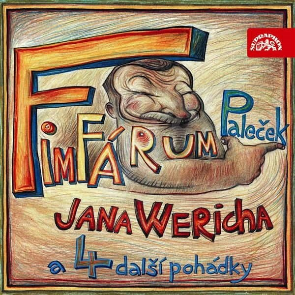 Fimfárum Jana Wericha / Paleček a čtyři další pohádky / - Jan Werich