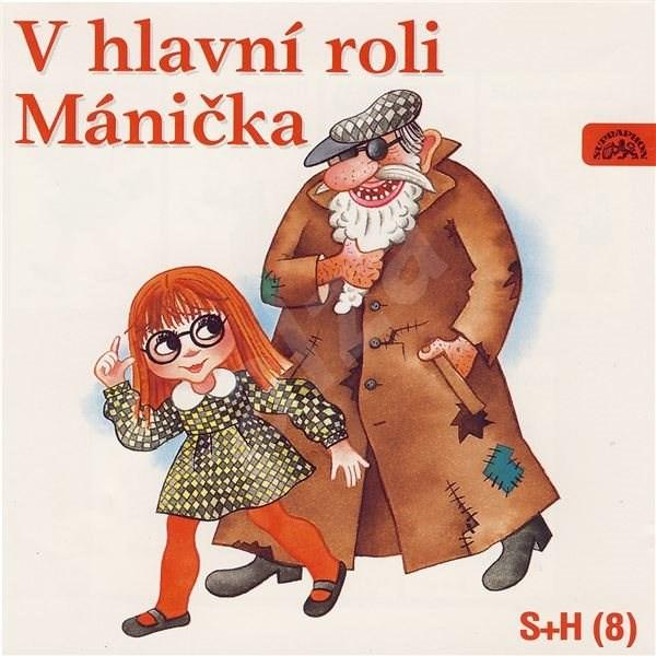 V hlavní roli Mánička - Vladimír Straka