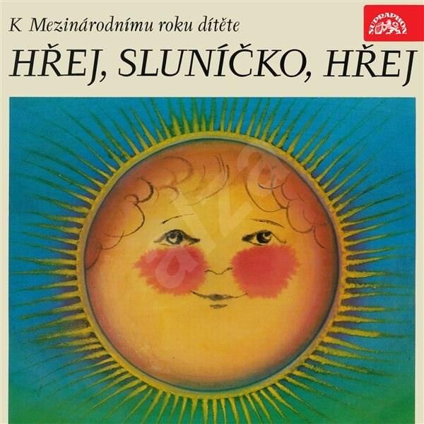 Hřej, sluníčko, hřej. Pásmo k Mezinárodnímu roku dítěte - František Halas