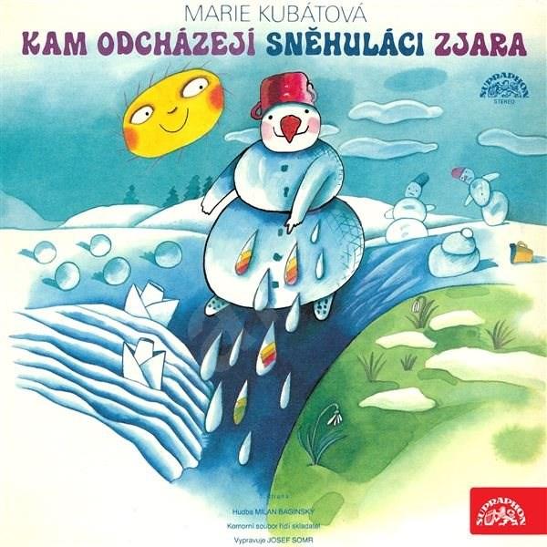 Kam odcházejí sněhuláci zjara / O kozlíčkovi Kryšpínovi a neposlušné koze Róze - Marie Kubátová