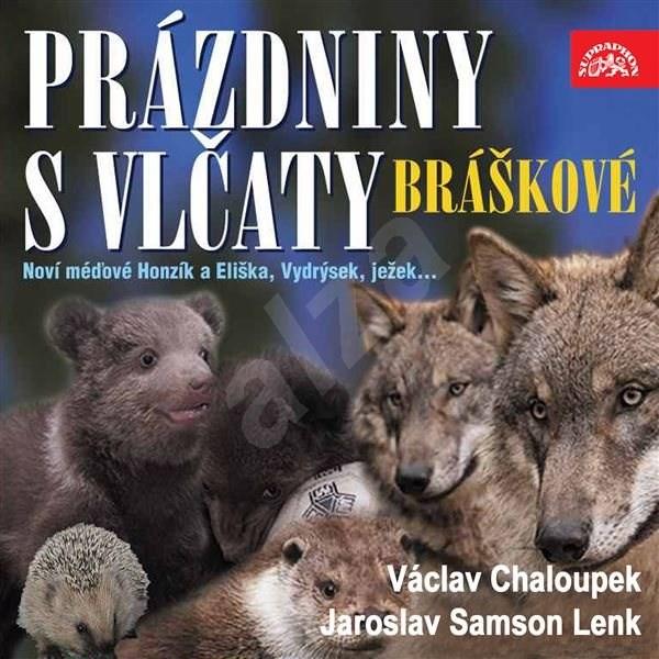 Písničky a příběhy zvířátek z večerníčků Bráškové. Prázdniny s vlčaty - Jaroslav Samson Lenk