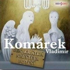 Jen krátká návštěva potěší - Vladimír Komárek