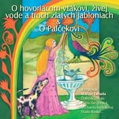 NAJKRAJŠIE ROZPRÁVKY 4 - O hovoriacom vtákovi & živej vode a troch zlatých jabloniach & O Palčekovi - Různí autoři