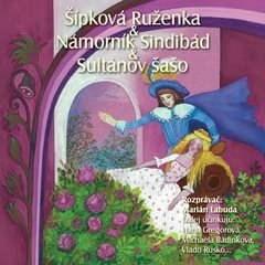 NAJKRAJŠIE ROZPRÁVKY 6 - Šípková Ruženka & Sindibád námorník & Sultánov šašo - Různí autoři