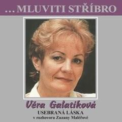 ...Mluviti stříbro - Věra Galatíková - Usebraná láska - Zuzana Maléřová