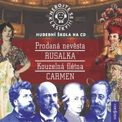 Nebojte se klasiky! Hudební škola - Slavné opery - Georges Bizet
