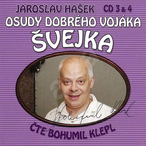 Osudy dobrého vojáka Švejka CD 3 & 4 - Jaroslav Hašek