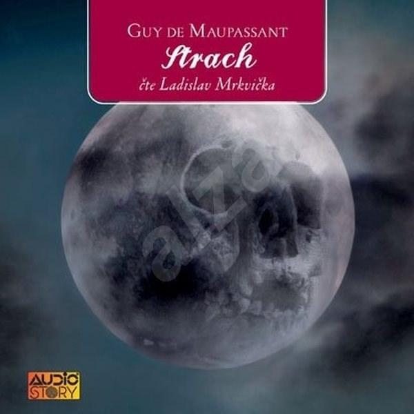 Strach - Guy de Maupassant