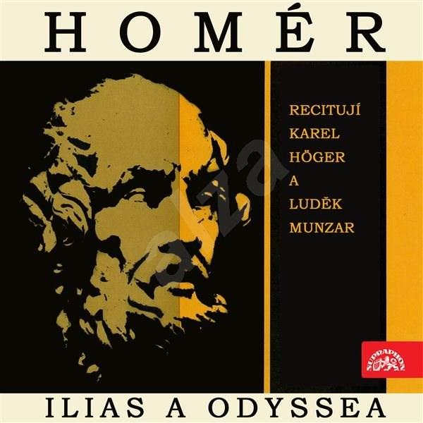 Ilias a Odyssea. Výběr zpěvů z básnických eposů řeckého starověku - Homér
