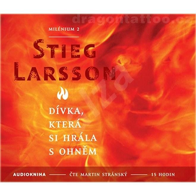 Dívka, která si hrála s ohněm - Stieg Larsson