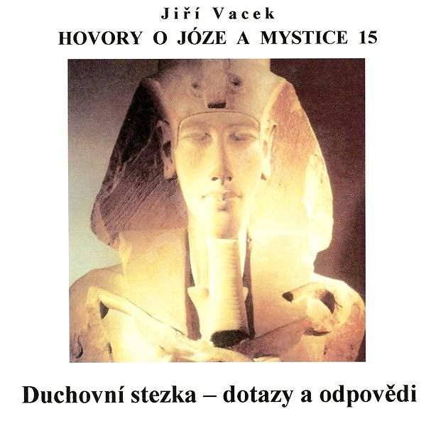 Hovory o józe a mystice č. 15 - Jiří Vacek