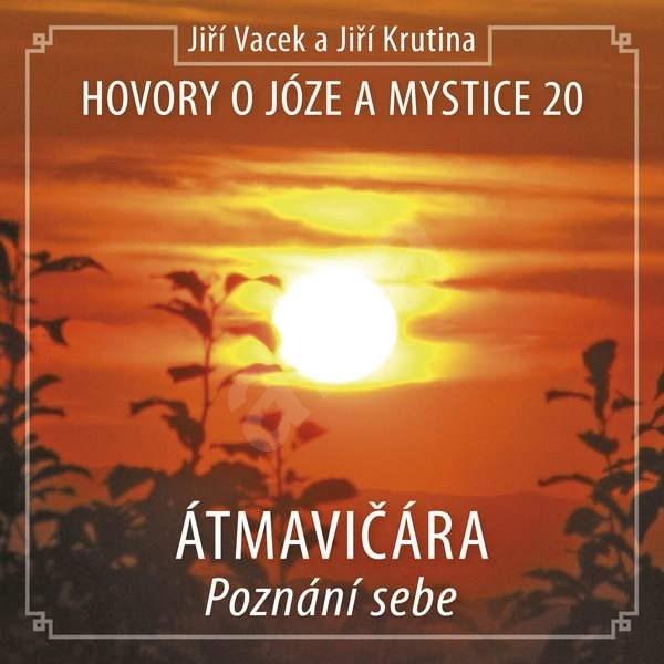 Hovory o józe a mystice č. 20 - Jiří Krutina  Jiří Vacek