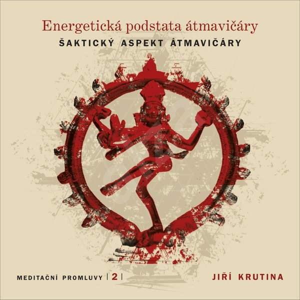 Meditační promluvy 2 - Energetická podstata átmavičáry - Jiří Krutina