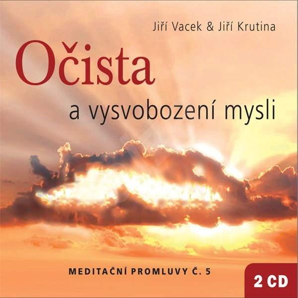 Meditační promluvy 5 - Očista a vysvobození mysli - Jiří Krutina