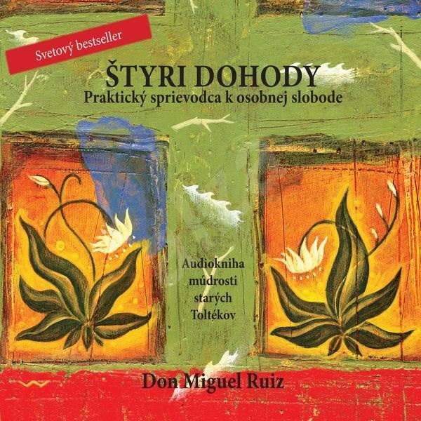 ŠTYRY DOHODY - Don Miguel Ruiz
