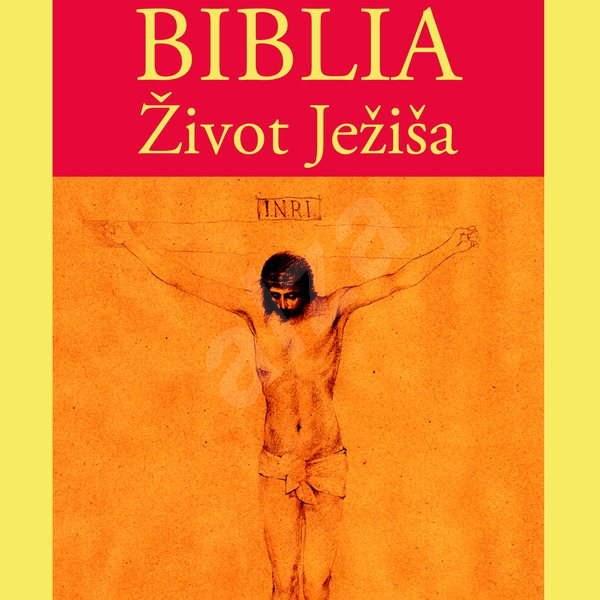 Biblia – Život Ježiša - Různí autoři