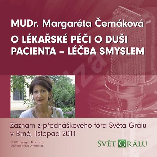O lékařské péči o duši pacienta – léčba smyslem - Margaréta Černáková