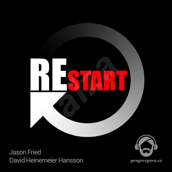 Restart - Jason Fried  David Heinemeier Hansson