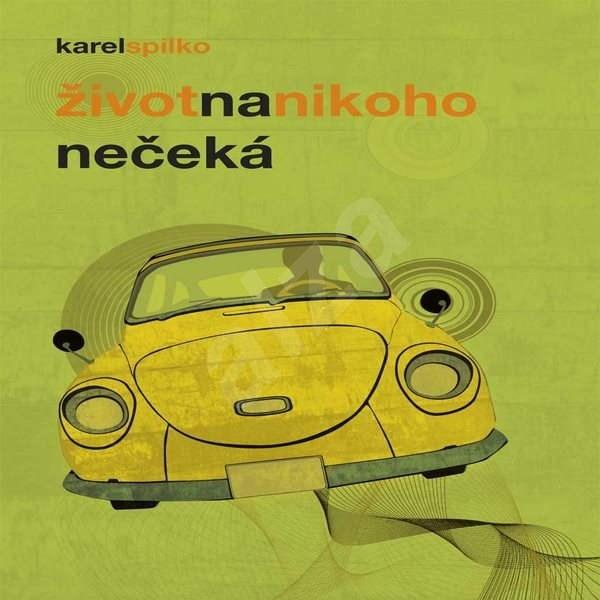 Život na nikoho nečeká - Karel Spilko