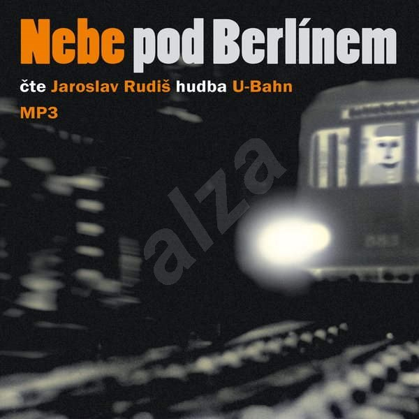 Nebe pod Berlínem - Jaroslav Rudiš