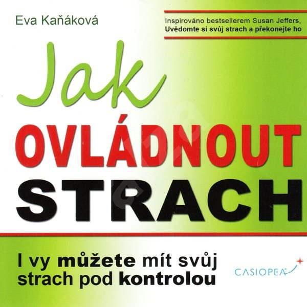 Jak ovládnout strach - Eva Kaňáková