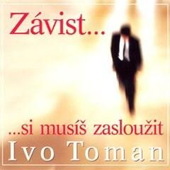 Závist si musíš zasloužit - Ivo Toman