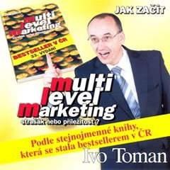 Jak začít MLM - Strašák nebo příležitost? - Ivo Toman