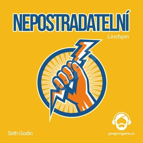 Nepostradatelní - Seth Godin