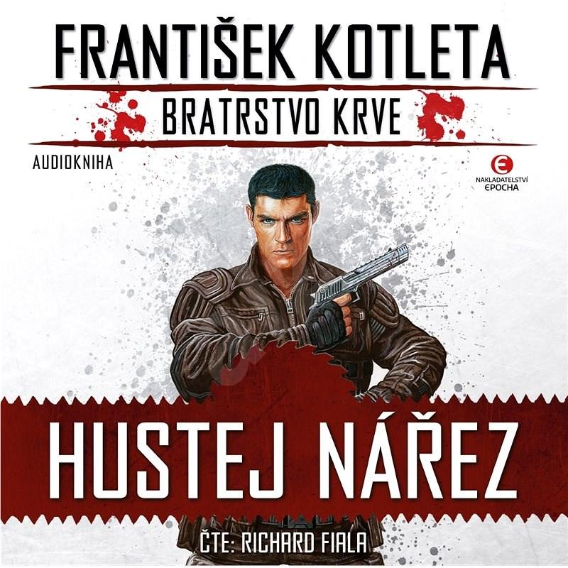 Hustej nářez - František Kotleta