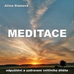 Meditace - Odpuštění a uzdravení vnitřního dítěte - Jiřina Slámová