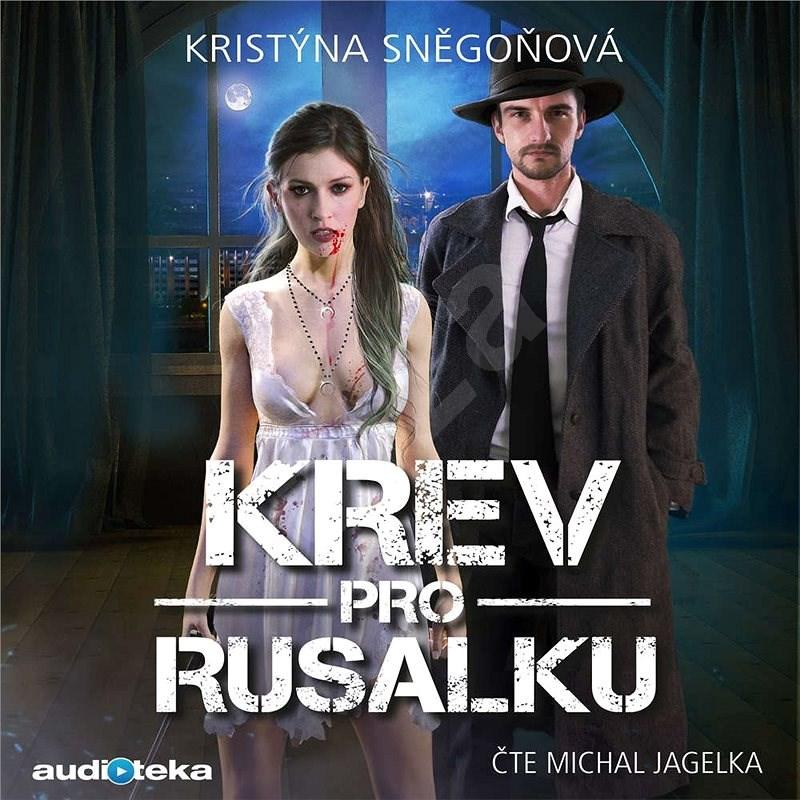 Krev pro Rusalku - Kristýna Sněgoňová