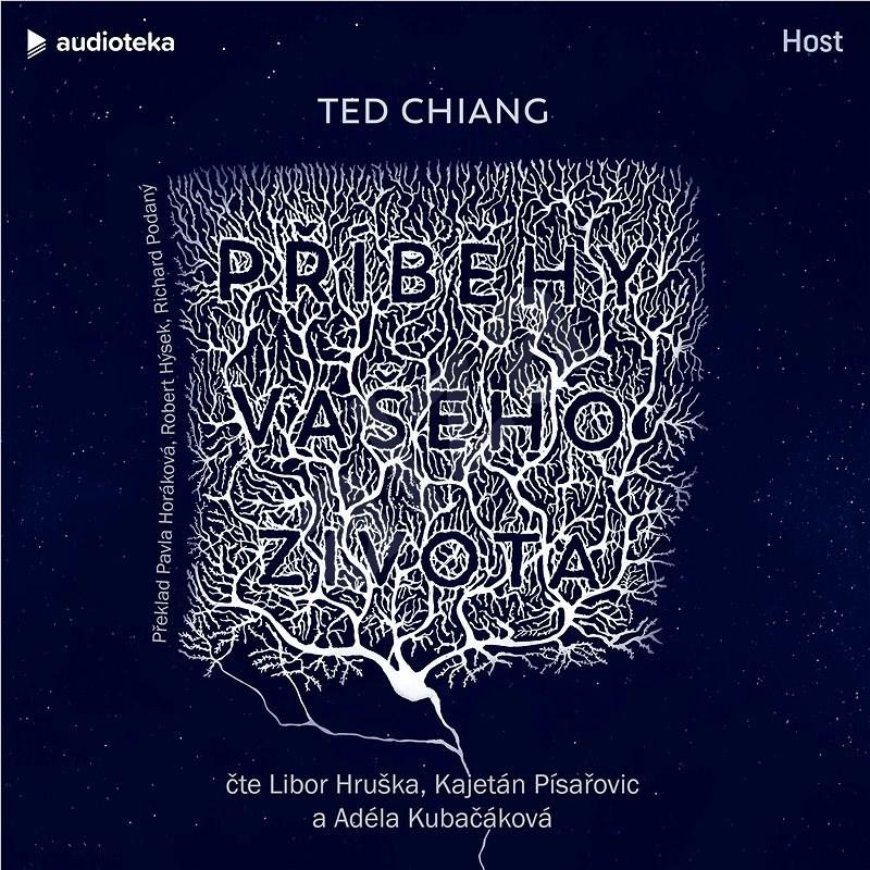 Příběhy vašeho života - Ted Chiang