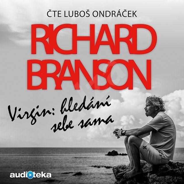 Virgin: Hledání sebe sama - Richard Branson
