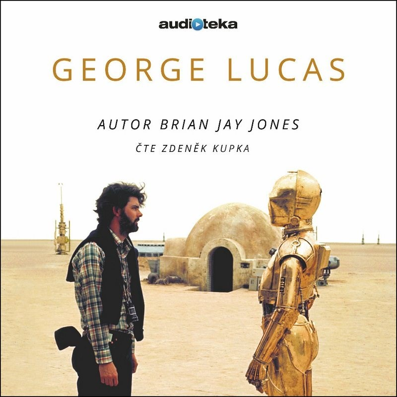 George Lucas - Brian Jay Jones