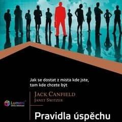 Pravidla úspěchu - Jack Canfield  Janet Switzer